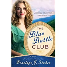 Blue Bottle Club by Penelope J. Stokes (2011-12-12)