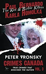 Paul Bernardo and Karla Homolka (Crimes Canada: True Crimes That Shocked The Nation) (Volume 3) by Peter Vronsky (2015-05-15)