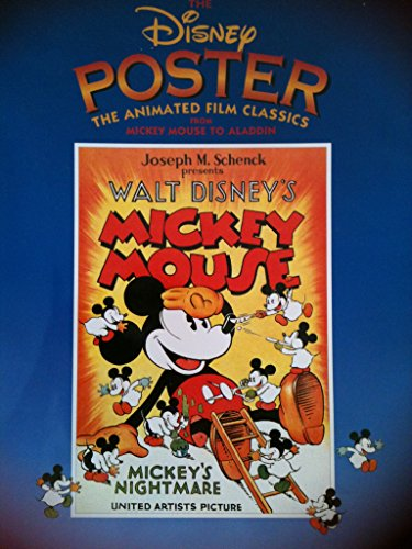 The Disney Poster: The Animated Film Classics from Mickey Mouse to Aladdin (Disney Editions Deluxe (Film)) (Disney Poster Art)