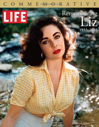 Life Remembering Liz: 1932-2011