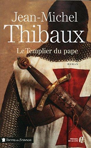 Le Templier du pape par Jean-Michel THIBAUX