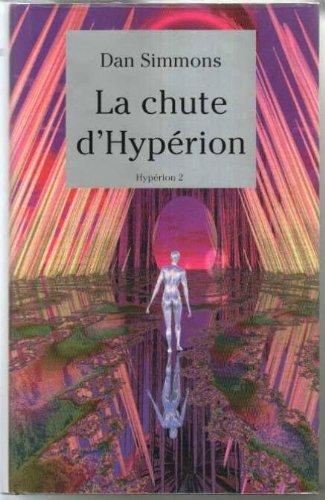 La chute d'Hypérion (Hypérion.) par Dan Simmons