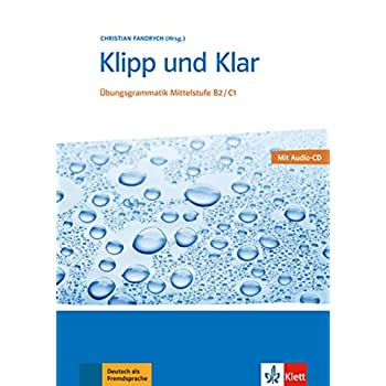 Klipp und Klar : Ubungsgrammatik Mittelstufe B2/C1 (1CD audio)