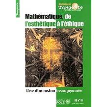Tangente, Hors-série N° 51 : Mathématiques : de l'esthétique à l'éthique : Une dimension insoupçonnée