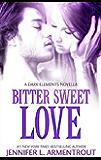 Bitter Sweet Love (The Dark Elements prequel) (English Edition)
