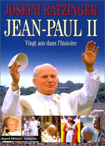 JEAN-PAUL II. Vingt ans dans l'histoire
