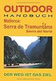 Mallorca: Serra de Tramuntana: Sierra del Norte. Der Weg ist das Ziel - Hartmut Engel
