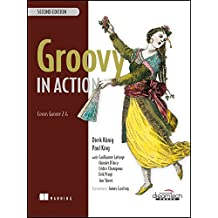 Groovy in Action, 2ed: Covers Groovy 2.4 (MANNING)