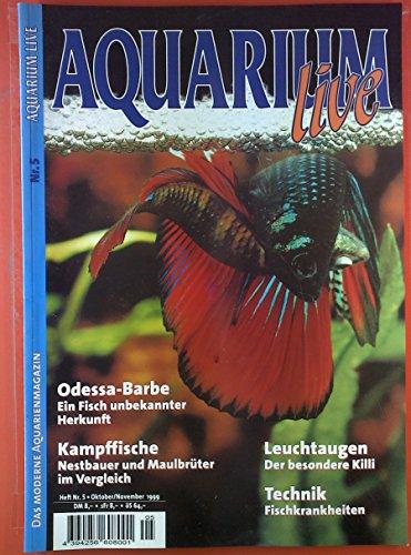Aquarium live, das moderne Aquarienmagazin. Nr. 5 / 1999. Odessa-Barbe. Ein Fisch unbekannter Herkunft; Kampffische. Nestbauer und Maulbrüter im Vergleich; etc.