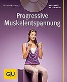 Progressive Muskelentspannung (mit Audio-CD) (GU Multimedia Körper, Geist & Seele) -