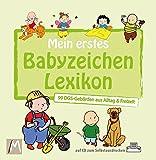 Mein erstes Babyzeichen Lexikon: 99 DGS-Gebärden aus Alltag & Freizeit