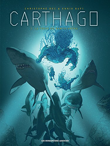 Carthago (7) : La Fosse du Kamtchatka