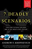 7 Deadly Scenarios: A Military Futurist Explores the Changing Face of War in the 21st Century