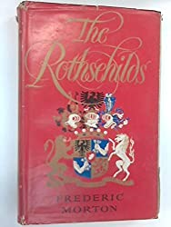 The Rothschilds: A Family Portrait by Frederic Morton (1962-06-23)
