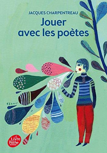Jouer avec les poètes par Jacques Charpentreau