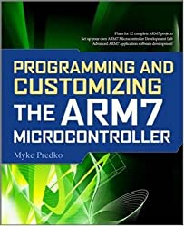 Programming and Customizing the ARM7 Microcontroller