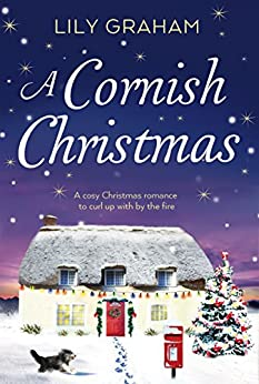 A Cornish Christmas: A cosy Christmas romance to curl up with by the fire by [Graham, Lily]