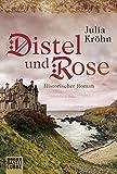 Distel und Rose: Historischer Roman (Klassiker. Historischer Roman. Bastei Lübbe Taschenbücher)