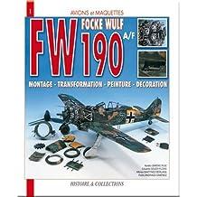 Focke Wulf FW 190A/F : Montage, transformation, peinture, décoration