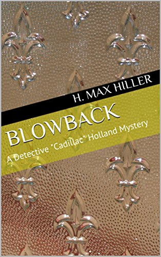 blowback-a-detective-cadillac-holland-mystery-detective-cadillac-holland-mystery-series-book-0-engli