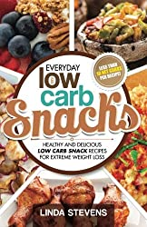 Low Carb Snacks: Healthy and Delicious Low Carb Snack Recipes For Extreme Weight Loss (Low Carb Living) (Volume 6) by Linda Stevens (2015-06-28)