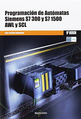 Programación de Autómatas Siemens S7-300 y S7-1500. AWL y SCL (MARCOMBO FORMACIÓN)
