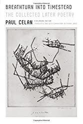 Breathturn Into Timestead: The Collected Later Poetry by Paul Celan (2014-12-02)