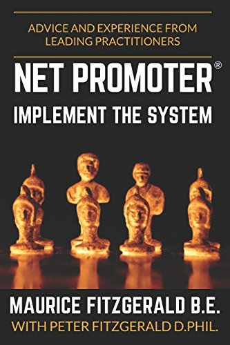 Net Promoter - Implement the System: Advice and experience from leading practitioners