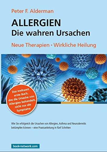 Allergien – Die wahren Ursachen: Neue Therapien - Wirkliche Heilung