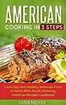 American Cooking in 3 Steps: Cook Eas...
