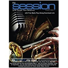 The Session For Bb Trumpet,Tenor Saxophone: The Ultimate Play-Along & Band, for Bb Trumpet, Tenor Saxophone & Bb Clarinet, comes with full parts for Piano, Bass, Guitar, Drums & MP3 play along Tracks