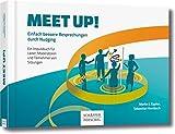 Meet up!: Einfach bessere Besprechungen durch Nudging. Ein Impulsbuch für