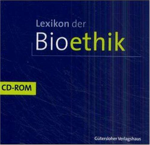 Lexikon der Bioethik. CD- ROM für Windows ab 3.1. A - F, G - Pa, Pe - Z