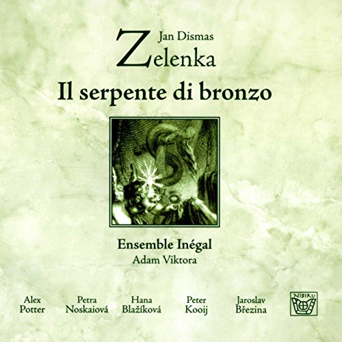 Jan Dismas Zelenka: Il serpente di bronzo - Bronze-ensemble