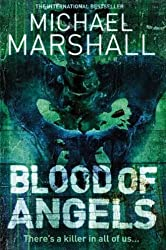 Blood of Angels by Michael Marshall (2005-05-23)
