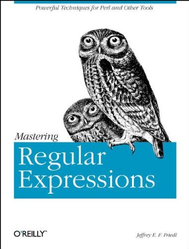 Mastering Regular Expressions: Powerful Techniques for Perl and Other Tools (Nutshell Handbook) by Jeffrey E.F. Friedl (11-Jan-1997) Paperback