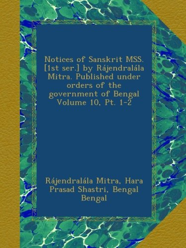notices-of-sanskrit-mss-1st-ser-by-rajendralala-mitra-published-under-orders-of-the-government-of-be