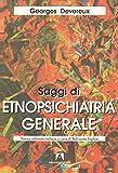 Scarica Libro Saggi di etnopsichiatria generale (PDF,EPUB,MOBI) Online Italiano Gratis