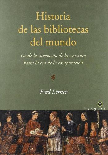 Historia de Las Bibliotecas del Mundo por Fred Lerner