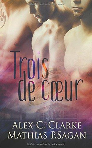 Trois de Coeur par Alex C. Clarke