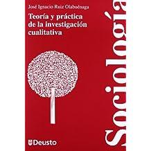 Teoría y práctica de la investigación cualitativa (Ciencias Sociales)
