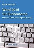 Word 2016 für Buchautoren: Schritt für Schritt zum fertigen Manuskript (Bücher & Mee(h)r)