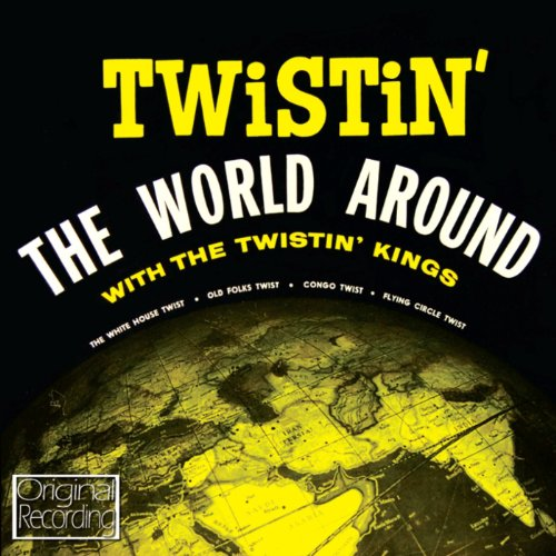 Twistin' The World Around