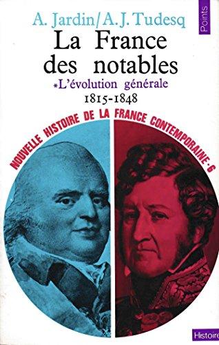 Nouvelle Histoire de la France contemporaine, tome 6 : La France des notables, l'évolution générale, 1815-1848 par André Jardin, André-Jean Tudesq