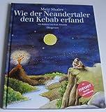 Wie der Neandertaler den Kebab erfand -