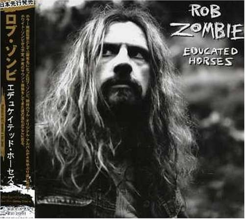 Educated Horse by Rob Zombie (2006-03-22)