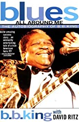 Blues All Around Me: The Autobiography of B. B. King by B. B. King (1997-09-03)
