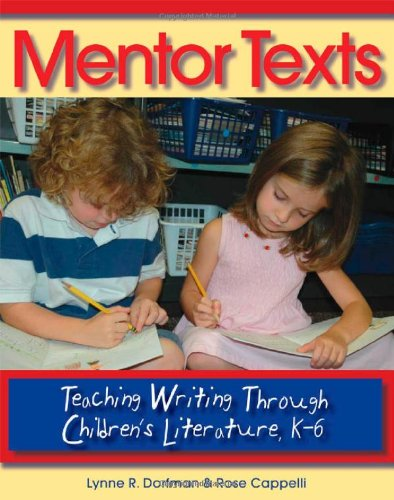 mentor-texts-teaching-writing-through-childrens-literature-k-6