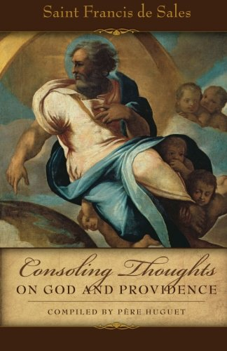 Consoling Thoughts On God and Providence (Consoling Thoughts of St. Francis De Sales)