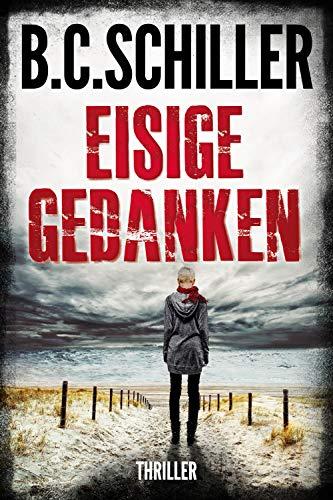 Buchseite und Rezensionen zu 'Eisige Gedanken - Thriller' von B.C. Schiller